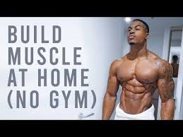 build real muscle at home no gym
