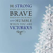 Amazon Com Vinyl Wall Decal Quote Stickers Home Wall Art Mural Be Strong When You Are Weak Brave When You Are Scared And Humble When You Are Victorious Inspirational For Living Room Bedroom