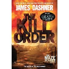 MAZE RUNNER 4 KILL ORDER PB DASHNER - THE TOY STORE