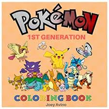 Pokemon Coloring Book - 1st Generation: Kids coloring book containing each  and every 1st Gen Pokemon from games such as Pokemon Red, Green, Blue & ...  book (Pokemon Generations) by Joey Avino