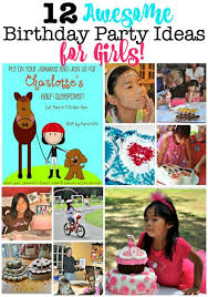 12 Awesome Birthday Party Ideas For Girls Momof6