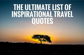 best travel quotes most inspirational travel quotes of all time