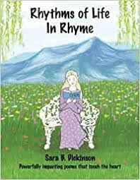 Rhythms of Life in Rhyme: Dickinson, Sara B., Boyd, Christine, Boyd,  Christine, Tran, Abby, Brown, Bert: 9780615734088: Books - Amazon.ca