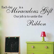 Amazon Com Each Day Is A Miraculous Gift Decor Art Inspirational Quotes Home Decor Q Wall Decals Decor Vinyl Sticker Ir5584 Home Kitchen