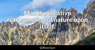 karl wilhelm friedrich schlegel man is a creative