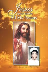 Jesus and I Wrote All My Poems: French, Estella Sanders: 9781441586056:  Amazon.com: Books