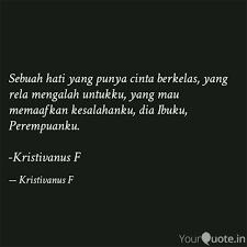 sebuah hati yang punya ci quotes writings by kristivanus