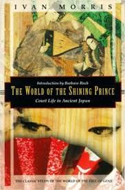World Of The Shining Prince, The: Court Life In Ancient Japan : Ivan Morris  : 9781568360294