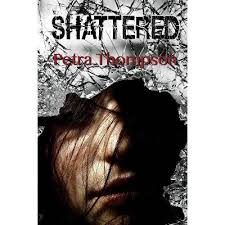 Shattered - (Pieces) By Petra Thompson (Paperback) : Target