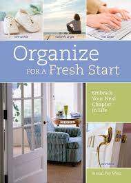 Organize for a Fresh Start: Embrace Your Next Chapter in Life (English  Edition) eBook: West, Susan Fay, Jacqueline Musser: Amazon.fr