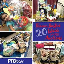 20 ideas for theme baskets for ptos and