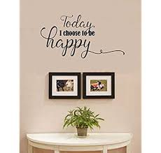 Amazon Com Todayi Choose To Be Happy Vinyl Wall Art Decal Sticker Home Kitchen