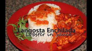 Langosta Enchilada / Lobster in Sauce ...
