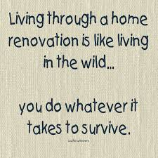 funny quotes home renovation quotesgram renovation quotes home