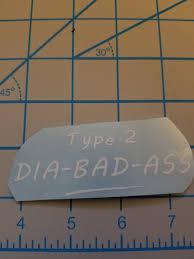 Type 2 Dia Bad Ass Sticker Diabetes Decal Diabetic Wear