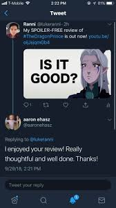 When you make a review for The Dragon Prince and Aaron Ehasz watches it! :  TheDragonPrince