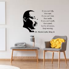 Martin Luther King Jr If You Cant Fly Then Run Vinyl Decal Wall Quote Kiscus