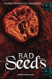 Bad Seeds (Volume 1): Harris, Byron: 9781543169874: Amazon.com: Books