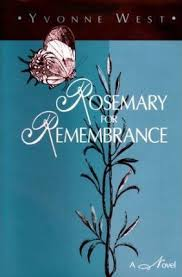 Rosemary for Remembrance : Yvonne West : 9781564742025