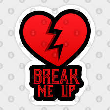 break me up my love love failure