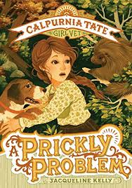 A Prickly Problem: Calpurnia Tate, Girl Vet - Kindle edition by Kelly,  Jacqueline. Children Kindle eBooks @ Amazon.com.