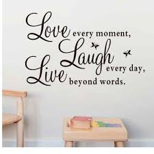 Fashion Vinyl Decal Live Every Moment Laugh Every Day Love Beyond Words Home Decoration Accessories For Living Room Hx0730 Wall Stickers Aliexpress