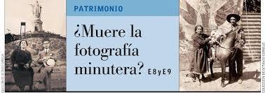 MI ALBUM DE RECORTES: REPORTAJE Una tradición de cien años: Al rescate de  la fotografía minutera