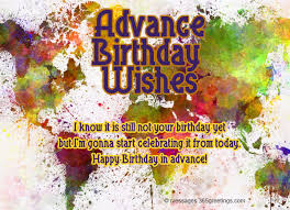 advance birthday wishes messages and greetings greetings com