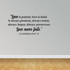 Wall Decal Quote Love Is Patient Love Is Kind It Always Protects Always Trusts Love Never Fails 1 Corinthians 13 4 7 8 Sticker Room Decor Jp465 Walmart Com Walmart Com