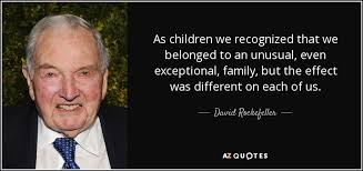 david rockefeller quote as children we recognized that we