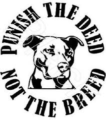 Pit Bull Punish The Deed Not The Breed Vinyl Graphic Car Decal Sticker Ebay