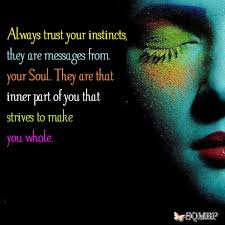 Always trust your instincts, they are... - Spiritual Quotes & Beautiful  Photographs | Facebook
