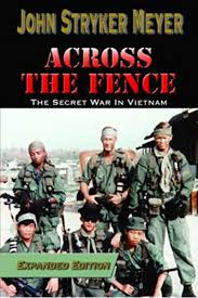 Amazon Com Across The Fence The Secret War In Vietnam Expanded Edition Ebook Meyer John Stryker Kindle Store
