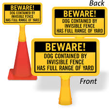 Beware Dog Contained By Invisible Fence Coneboss Sign Sku Cb 1130