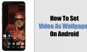 video your wallpaper on android
