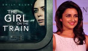 Image result for The Hindi remake of The girl on the train casts Parineeti Chopra""