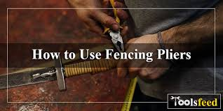 How To Use Fencing Pliers 4 Ways And 5 Usability Hacks Toolsfeed