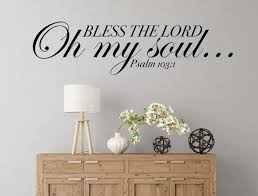 Bless The Lord O My Soul Bible Verse Decal Blessing Christian Vinyl Decal Scripture Wall Bedroom Decals Inspirational Wall Decor Inspirational Wall Decor Inspirational Wall Decals Christian Wall Decals