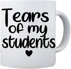 Amazon Com Tears Of My Students Vinyl Decal Teacher Vinyl Decal Funny Saying Glass Mug Cup Just Decal Kitchen Dining