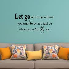 Vwaq Let Go Of Who You Think You Need To Be Inspirational Wall Decal