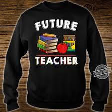 future teacher educators study school quotes shirt