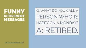 funny retirement messages and sayings greeting card poet