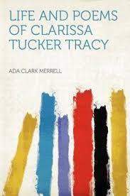 Life and Poems of Clarissa Tucker Tracy : Ada Clark Merrell ...