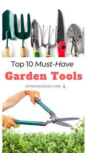 top 10 garden tools you may not