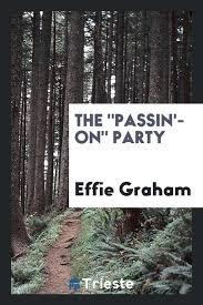 The Passin'-On Party: Graham, Effie: 9780649126323: Amazon.com: Books
