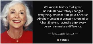 barbara marx hubbard quote we know in history that great
