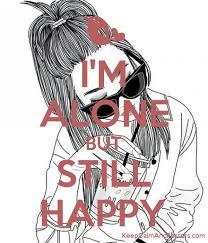 i m alone but still happy keep calm