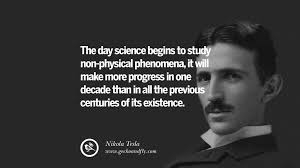 the day science begins to study non physical phenomena it will