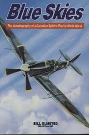 9780773752139: Blue Skies: The Autobiography of a Canadian Spitfire Pilot  in World War II - AbeBooks - Olmstead, Bill.: 0773752137