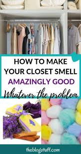 how to make your closet smell good with
